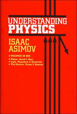 Understanding Physics (3 Volumes in 1)