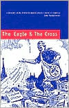 The Eagle and the Cross: A History of the Polish Roman Catholic Union of America, 1873-2000