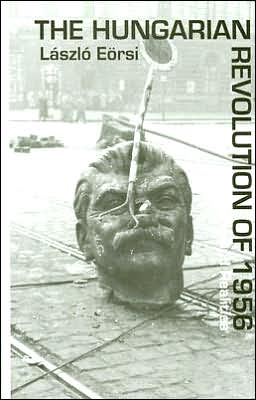The Hungarian Revolution of 1956: Myths and Realities