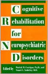 Cognitive Rehabilitation for Neuropsychiatric Disorders