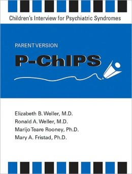 P-ChIPS--Children's Interview for Psychiatric Syndromes--Parent Version