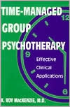 Time-Managed Group Psychotherapy: Effective Clinical Applications