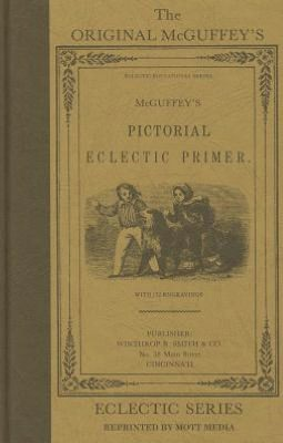 McGruffey's Pictorial Eclectic Primer (The Original McGuffey's Eclectic Series)