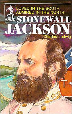 Stonewall Jackson: Loved in the South, Admired in the North