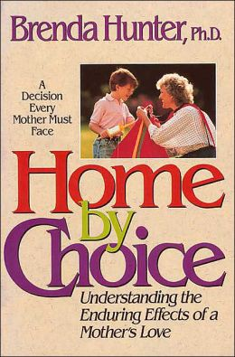 Home by Choice: A Decision Every Mother Must Face