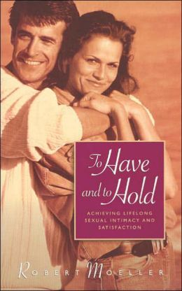 To Have And To Hold: Achieving Lifelong Sexual Intimacy And Satisfaction