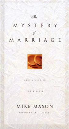 The Mystery Of Marriage: As Iron Sharpens Iron