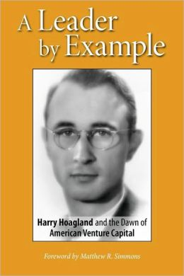 A Leader by Example: Harry Hoagland and the Dawn of American Venture Capital