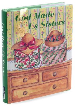 God Made Us Sisters (Charming Petites Series)