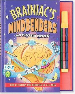 Brainiac's Mindbenders Activity Book: Fun Activities for Geniuses of All Ages