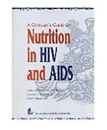 Clinician's Guide To Nutrition In Hiv And Aids