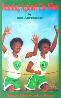 Running against the Wind: The True Story of Twin Sisters from Brooklyn Who Changed the Lives of Thousands of African-American Youngsters in New York City