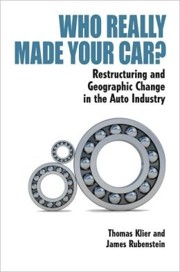 Who Really Made Your Car?: Restructuring and Geographic Change in the Auto Industry