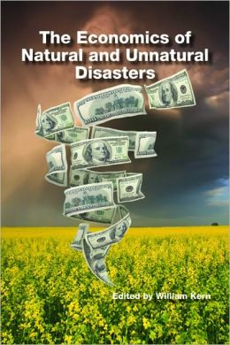 The Economics of Natural and Unnatural Disasters