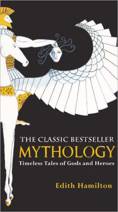Mythology: Timeless Tales Of Gods And Heroes (Turtleback School & Library Binding Edition)