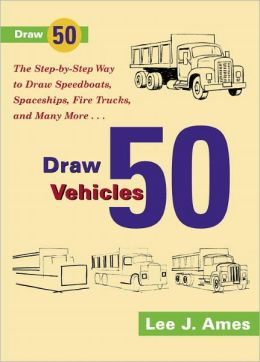 Draw 50 Vehicles (Turtleback School & Library Binding Edition)