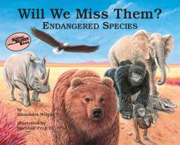 Will We Miss Them? Endangered Species