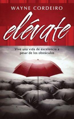 Elevate: Vive una vida de excelencia a pesar de los obstaculos