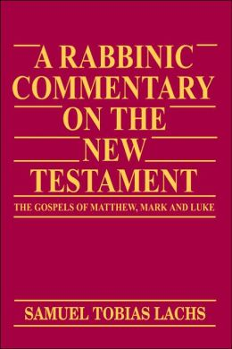 A Rabbinic Commentary on the New Testament: The Gospels of Matthew, Mark and Luke