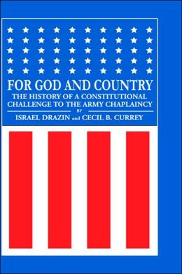For God and Country : The History of a Constitutional Challenge to the Army Chaplaincy