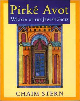 Pirke Avot: Wisdom of the Jewish Sages