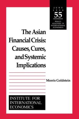 The Asian Financial Crisis: Causes, Cures and Systemic Implications