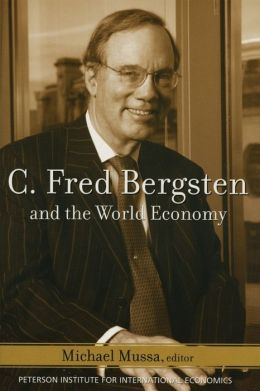 C. Fred Bergsten and the World Economy