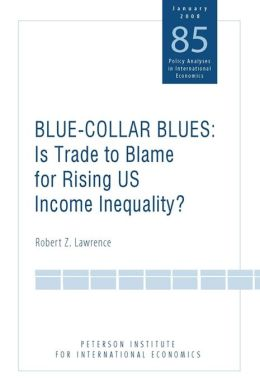 Blue-Collar Blues: Is Trade to Blame for Rising US Income Inequality?