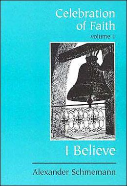 Celebration of Faith, Volume I: I Believe...