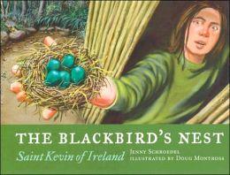 The Blackbird's Nest: Saint Kevin of Ireland