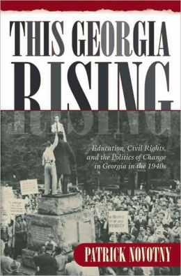 This Georgia Rising: Education, Civil Rights, and the Politics of Change in Georgia in The 1940s