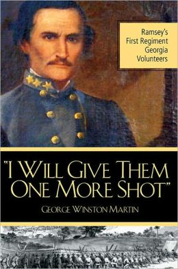 I Will Give Them One More Shot: Ramsey's First Regiment Georgia Volunteers