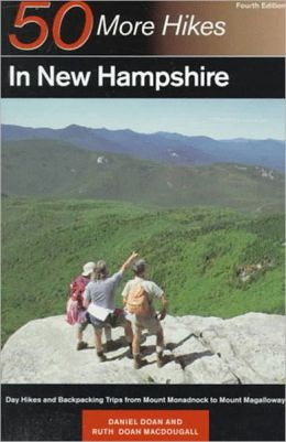 50 More Hikes in New Hampshire: Day Hikes and Backpacking from Mount Monadnock to Mount Magalloway
