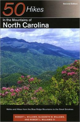 Explorer's Guide 50 Hikes in the Mountains of North Carolina: Walks and Hikes from the Blue Ridge Mountains to the Great Smokies