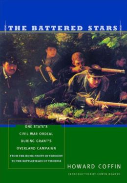 The Battered Stars: One State's Civil War Ordeal During Grant's Overland Campaign