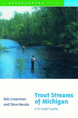 Trout Streams of Michigan: A Fly Anglers Guide