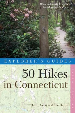 50 Hikes in Connecticut: Hikes and Walks from the Berkshires to the Coast