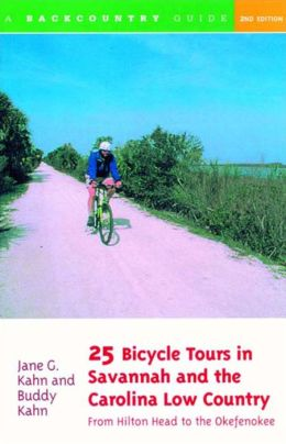 25 Bicycle Tours in the Savannah and Carolina Low Country: From Hilton Head to the Okefenokee