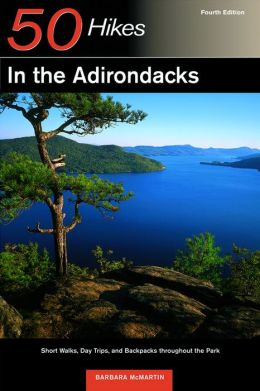 50 Hikes in the Adirondacks: Short Walks Day Trips and Backpacks throughout the Park