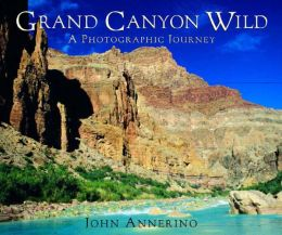 Grand Canyon Wild: A Photographic Journey