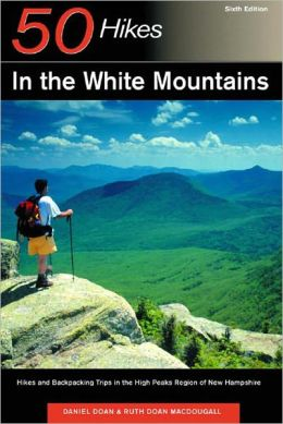 50 Hikes in the White Mountains: Hikes and Backpacking Trips in the High Peaks Region of New Hampshire