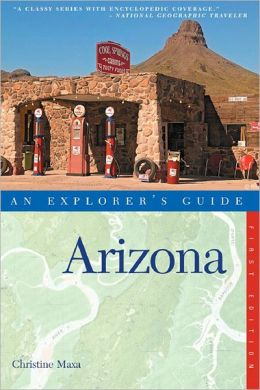 Arizona: An Explorer's Guide