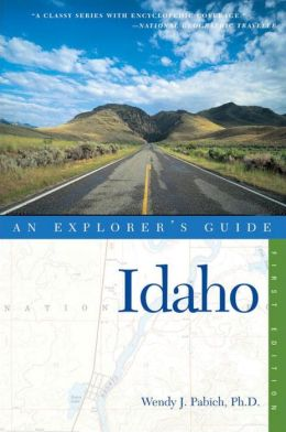 Idaho: An Explorer's Guide