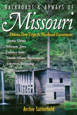 Backroads and Byways of Missouri: Drives, Day Trips and Weekend Excursions