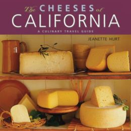Cheeses of California: A Culinary Travel Guide