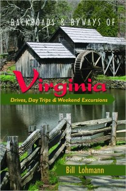 Backroads & Byways of Virginia: Drives, Daytrips & Weekend Excursions