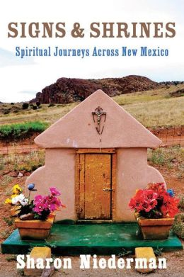 Signs & Shrines: Spiritual Journeys Across New Mexico