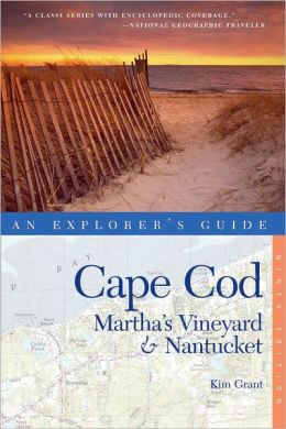 Explorer's Guide Cape Cod, Martha's Vineyard & Nantucket