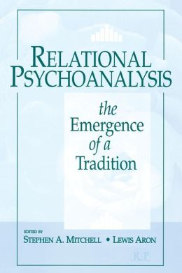 Relational Psychoanalysis; The Emergence of a Tradition