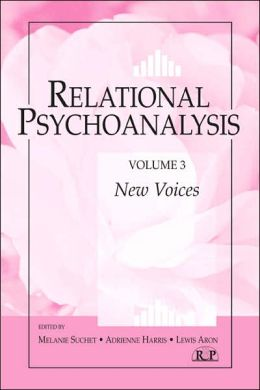 Relational Psychoanalysis, V. 3: New Voices